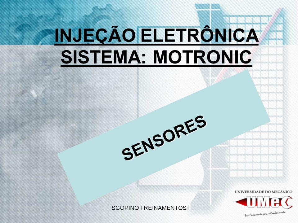 SCOPINO TREINAMENTOS INJEÇÃO ELETRÔNICA SISTEMA: MOTRONIC SENSORES