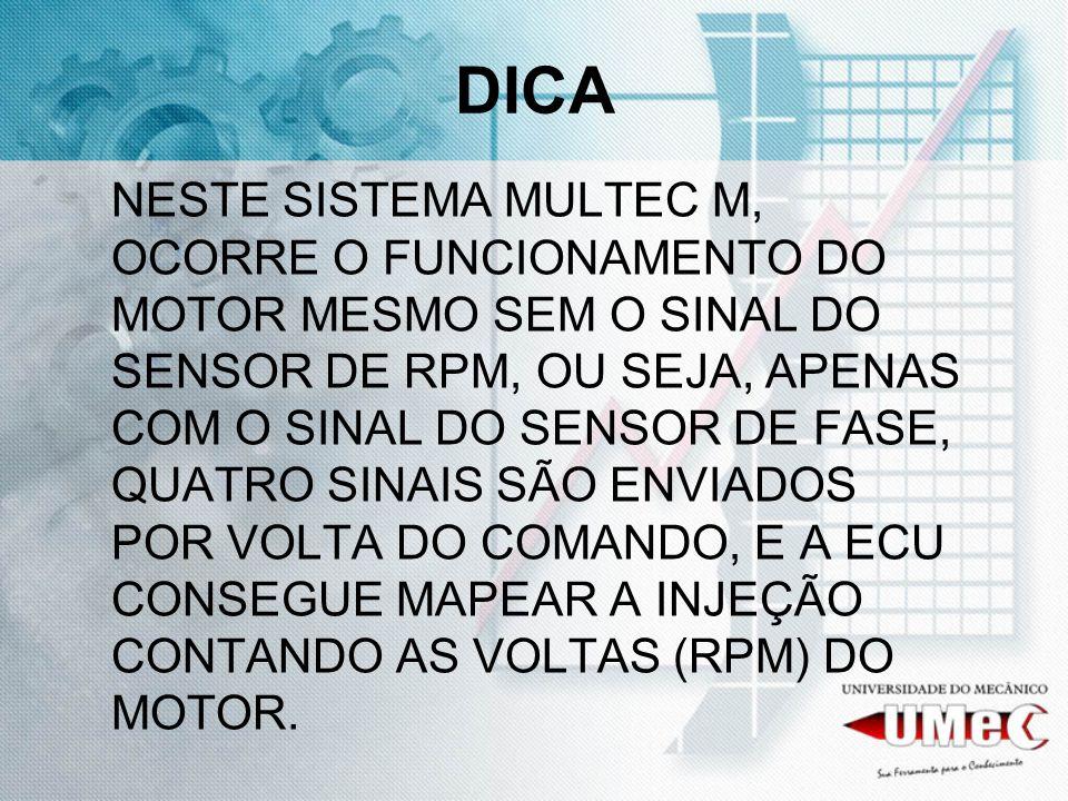 DICA NESTE SISTEMA MULTEC M, OCORRE O FUNCIONAMENTO DO MOTOR MESMO SEM O SINAL DO SENSOR DE RPM, OU SEJA, APENAS COM O SINAL DO SENSOR DE FASE, QUATRO SINAIS SÃO ENVIADOS POR VOLTA DO COMANDO, E A ECU CONSEGUE MAPEAR A INJEÇÃO CONTANDO AS VOLTAS (RPM) DO MOTOR.