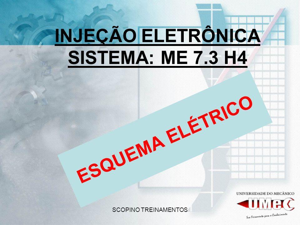 SCOPINO TREINAMENTOS INJEÇÃO ELETRÔNICA SISTEMA: ME 7.3 H4 ESQUEMA ELÉTRICO