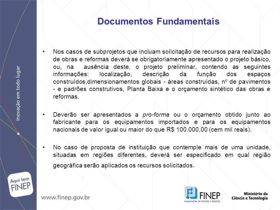 Nos casos de subprojetos que incluam solicitação de recursos para realização de obras e reformas deverá se obrigatoriamente apresentado o projeto bási