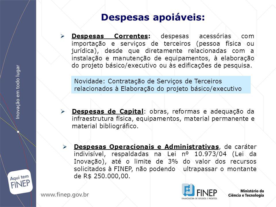 Despesas Correntes: despesas acessórias com importação e serviços de terceiros (pessoa física ou jurídica), desde que diretamente relacionadas com a i