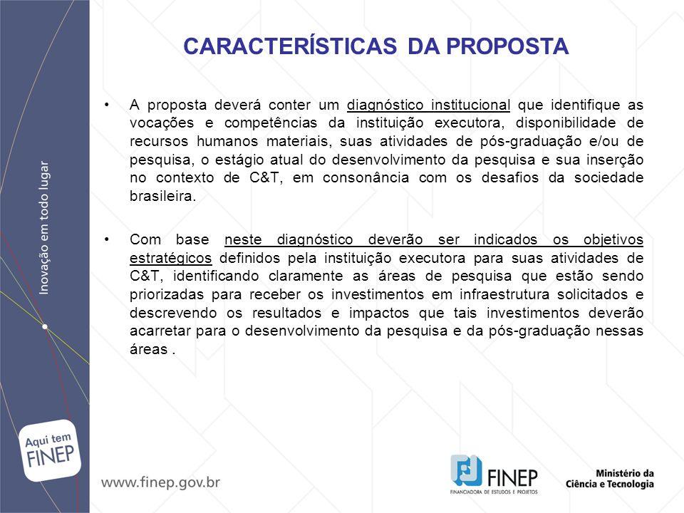 A proposta deverá conter um diagnóstico institucional que identifique as vocações e competências da instituição executora, disponibilidade de recursos