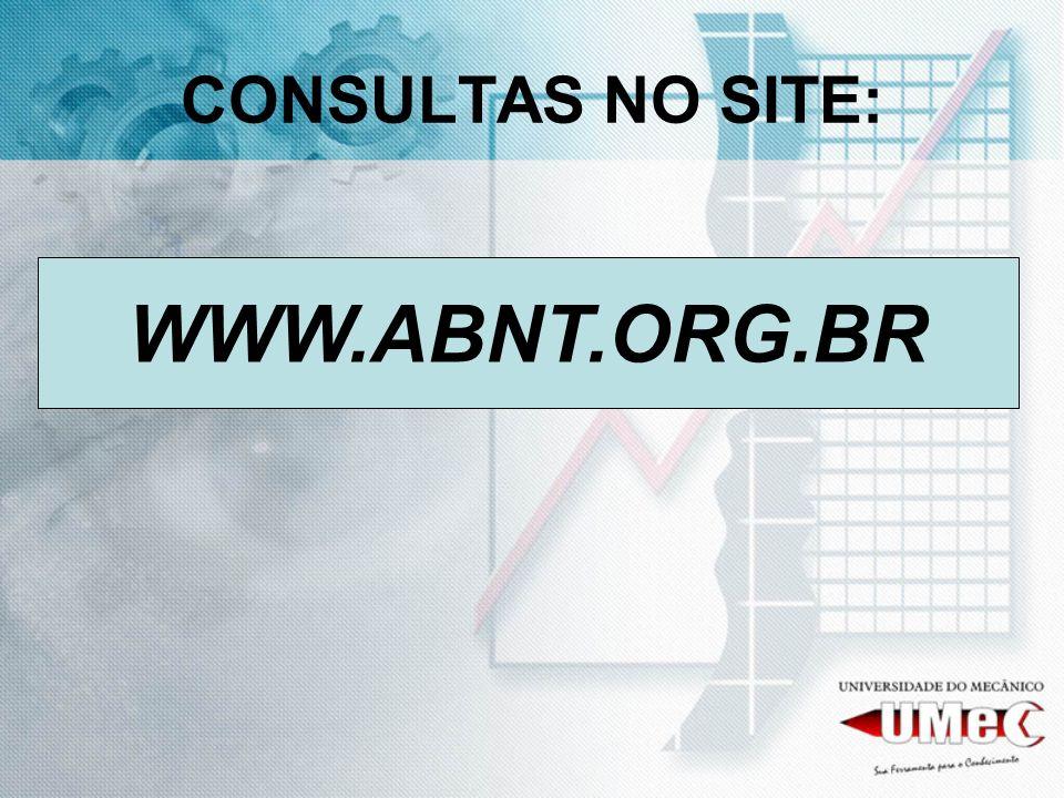 CONSULTAS NO SITE: WWW.ABNT.ORG.BR