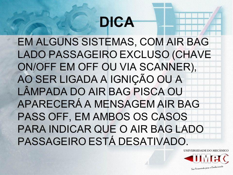 CADEIRAS DE BEBÊS QUANDO HÁ NECESSIDADE COLOCAR A CADEIRA DE BEBÊ NO BANCO QUE TEM DISPOSITIVO DE AIR BAG, (EM PICK-UPS E VANS) DEVE SER DESATIVADO PARA QUE NÃO OCORRA O ACIONAMENTO EM CASOS DE FORTE DESACELERAÇÃO.