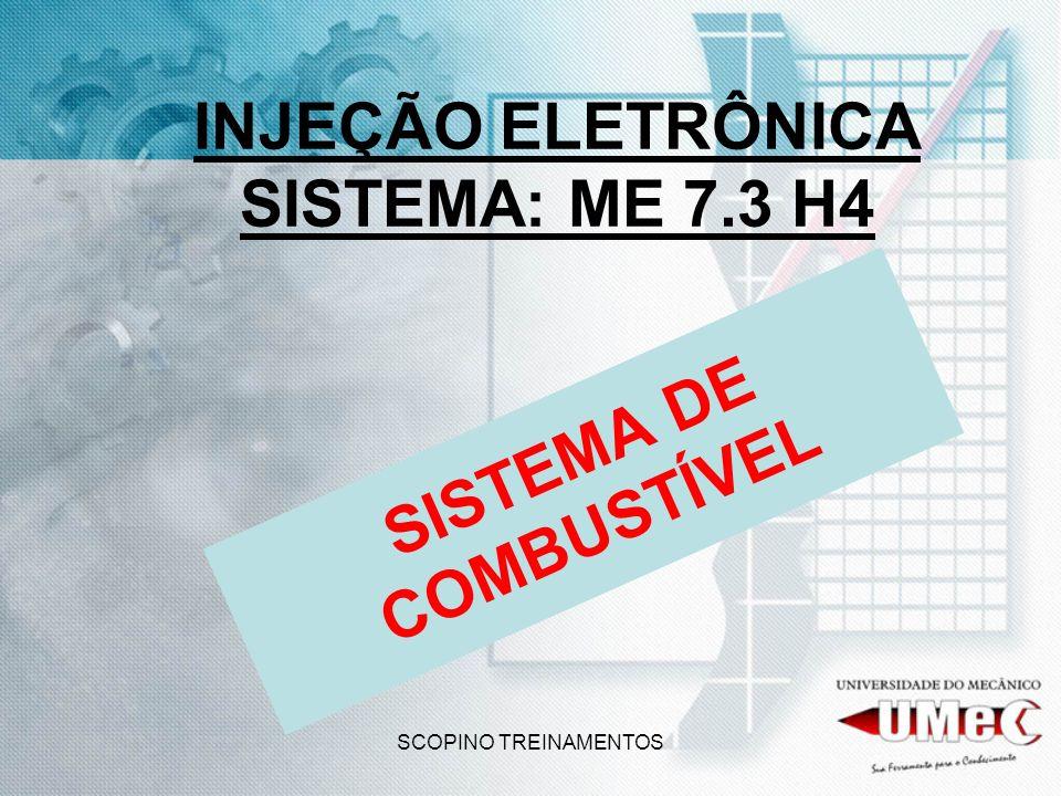 SCOPINO TREINAMENTOS INJEÇÃO ELETRÔNICA SISTEMA: ME 7.3 H4 SISTEMA DE COMBUSTÍVEL