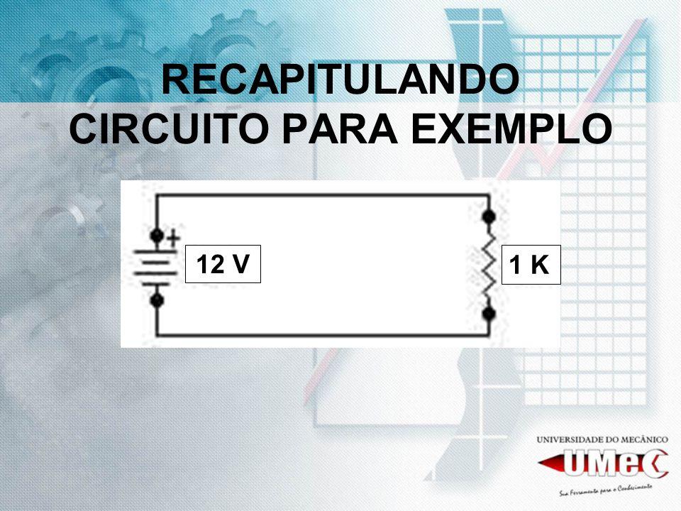 RECAPITULANDO CIRCUITO PARA EXEMPLO 12 V 1 K