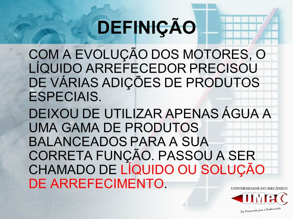 AS MUDANÇAS O ADITIVO PARA O RADIADOR MUDOU DE NOME.