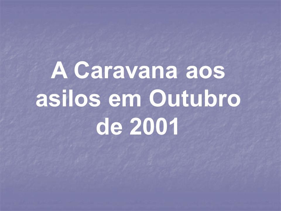 A Caravana aos asilos em Outubro de 2001
