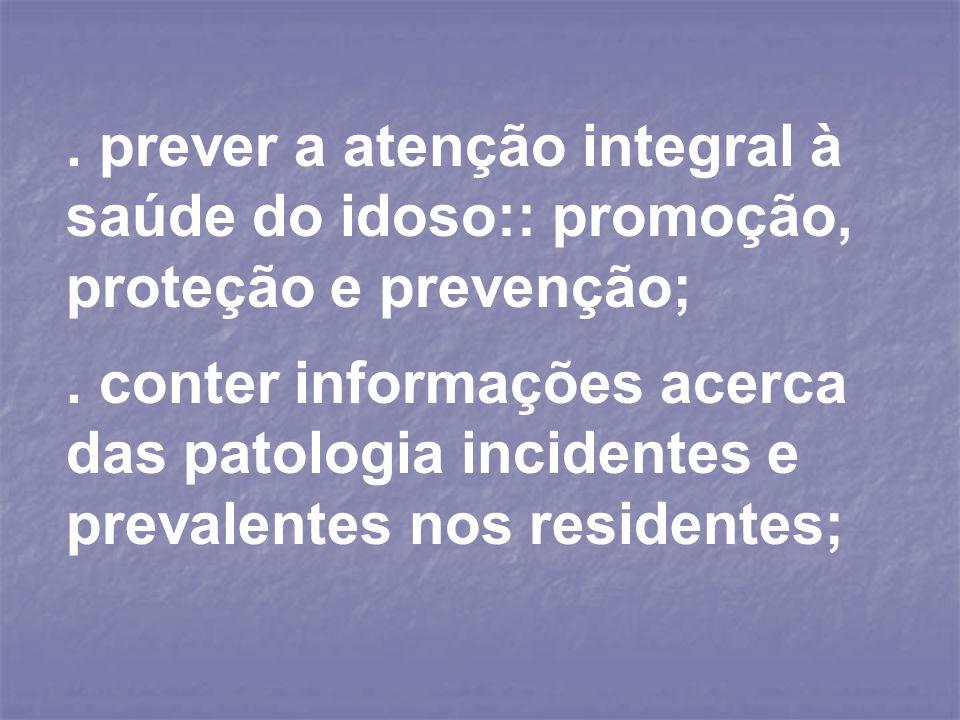 . prever a atenção integral à saúde do idoso:: promoção, proteção e prevenção;. conter informações acerca das patologia incidentes e prevalentes nos r