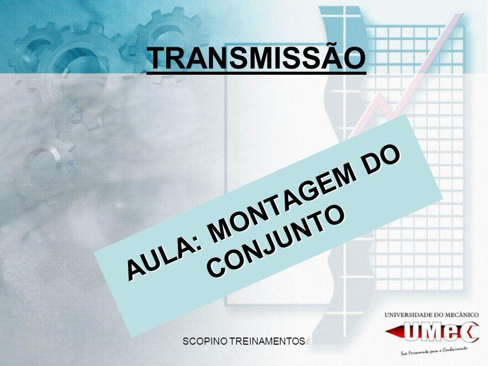 SCOPINO TREINAMENTOS TRANSMISSÃO AULA: MONTAGEM DO CONJUNTO