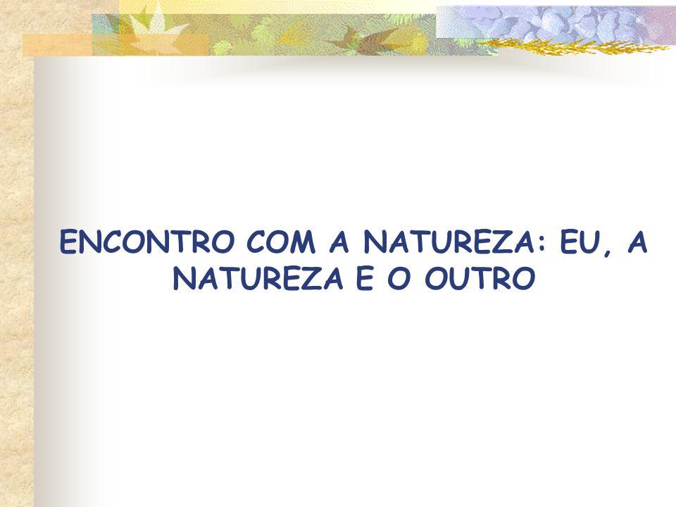 ENCONTRO COM A NATUREZA - 2005 Programação Fique Zen com a NaturezaTrekking - Suando a Camisa