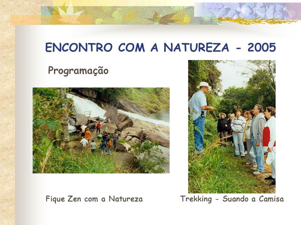 ENCONTRO COM A NATUREZA: EU, A NATUREZA E O OUTRO Programação 2005 Oficina de Máscaras de Animais Oficina - Mandala de Flores