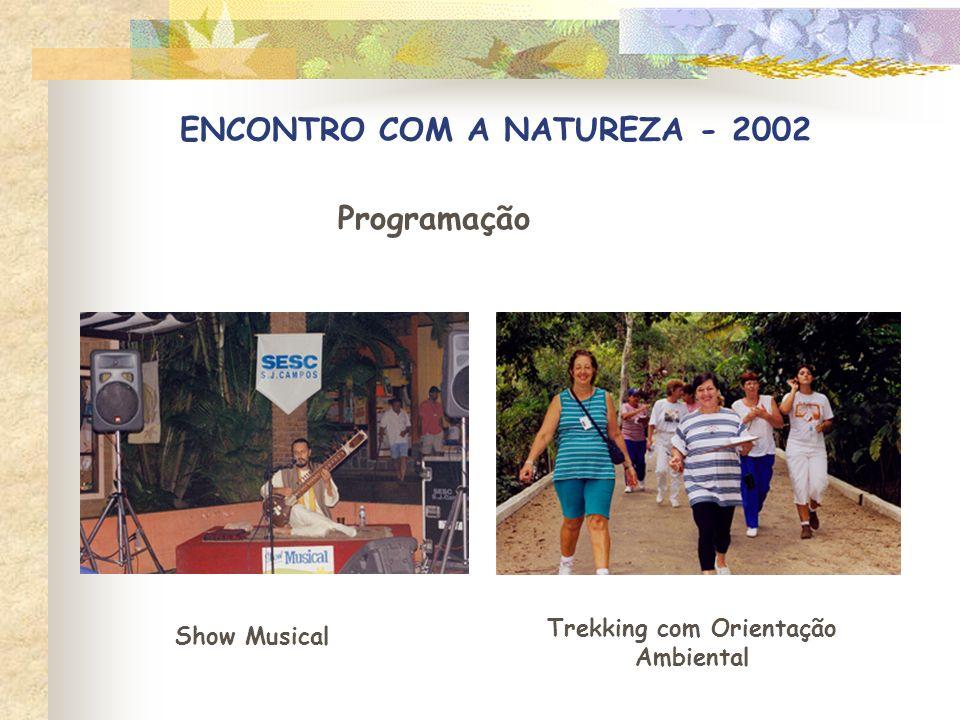 ENCONTRO COM A NATUREZA - 2002 Programação Alongamento Massagem anti - stress