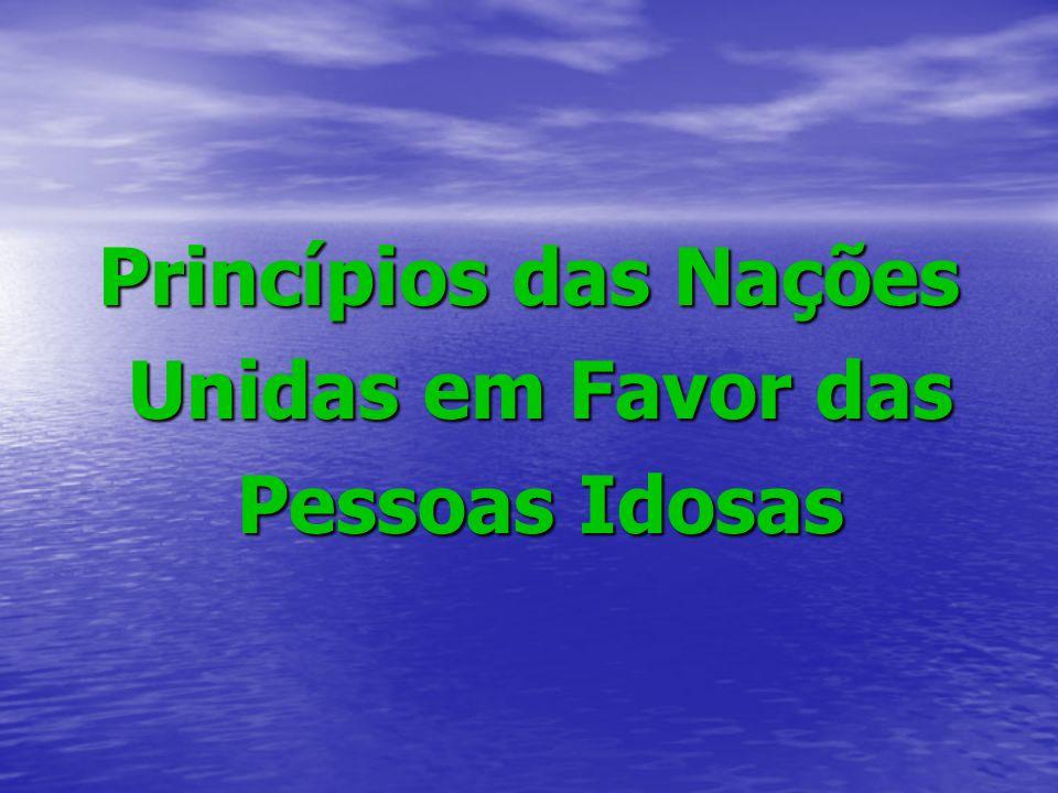 Princípios das Nações Unidas em Favor das Unidas em Favor das Pessoas Idosas Pessoas Idosas