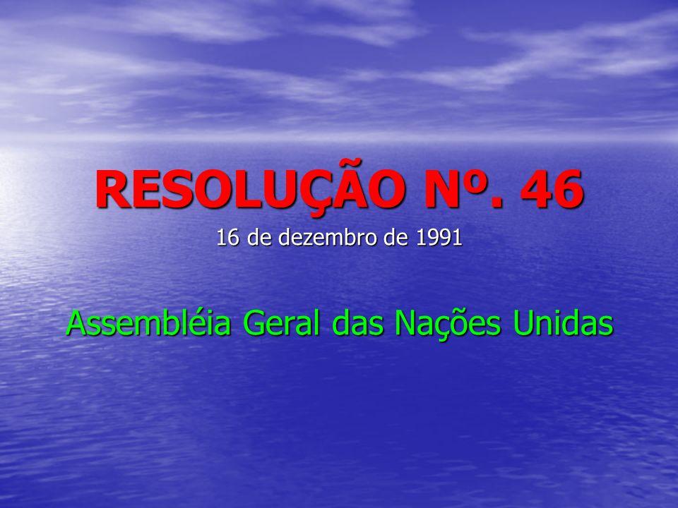 RESOLUÇÃO Nº. 46 16 de dezembro de 1991 Assembléia Geral das Nações Unidas