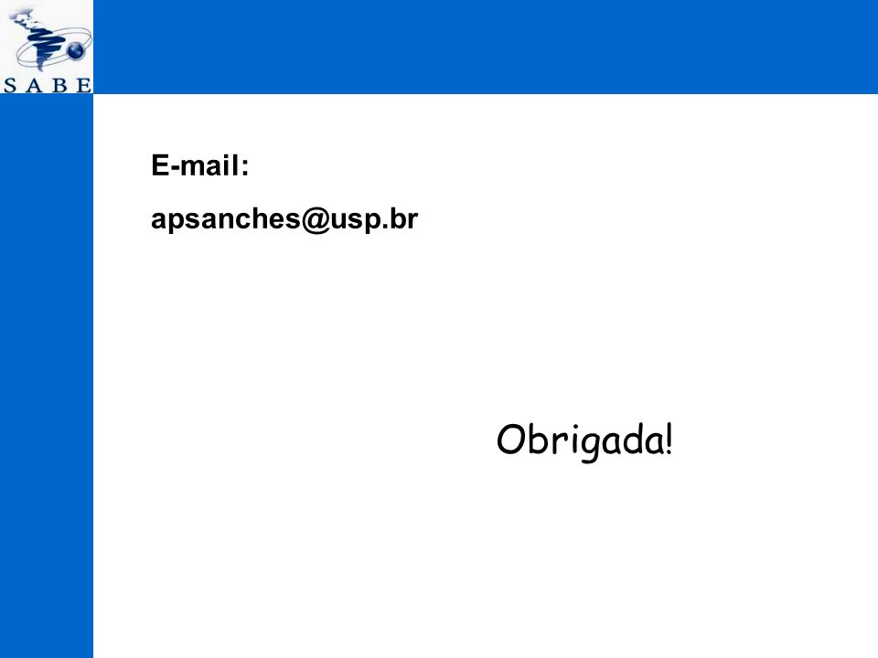 Obrigada! E-mail: apsanches@usp.br