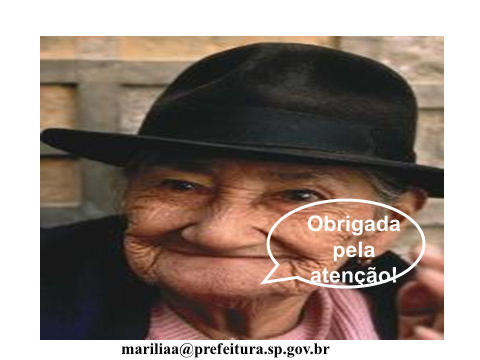 Obrigada pela atenção! m mariliaa@prefeitura.sp.gov.br