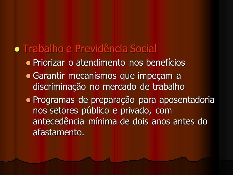 Trabalho e Previdência Social Trabalho e Previdência Social Priorizar o atendimento nos benefícios Priorizar o atendimento nos benefícios Garantir mec