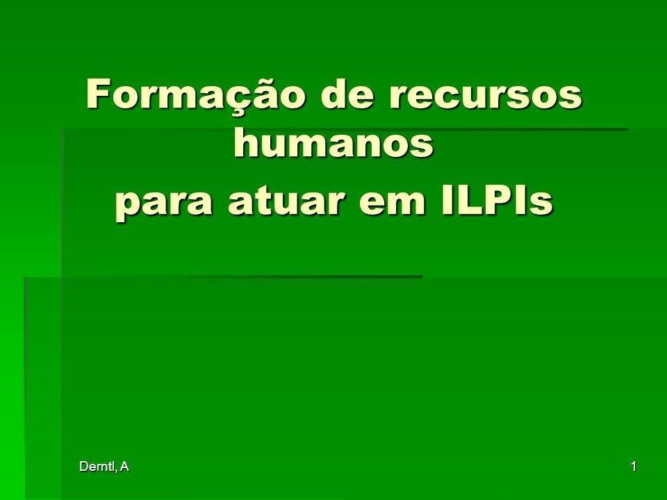 Derntl, A 1 Formação de recursos humanos para atuar em ILPIs