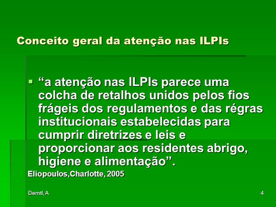 Derntl, A4 Conceito geral da atenção nas ILPIs a atenção nas ILPIs parece uma colcha de retalhos unidos pelos fios frágeis dos regulamentos e das régr
