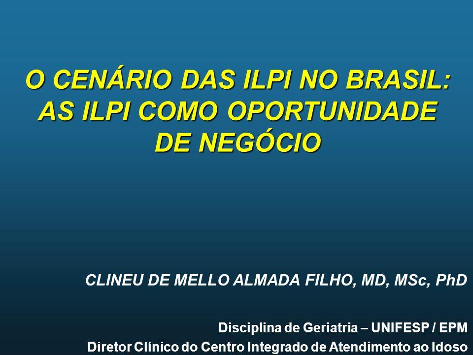 CLINEU DE MELLO ALMADA FILHO, MD, MSc, PhD Disciplina de Geriatria – UNIFESP / EPM Diretor Clínico do Centro Integrado de Atendimento ao Idoso O CENÁR