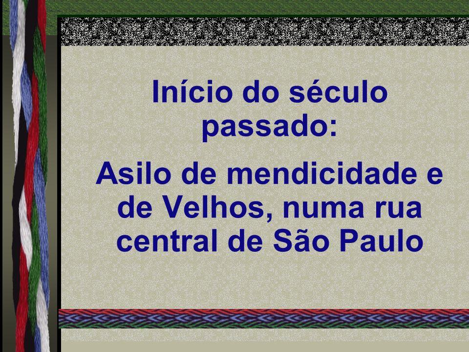 Início do século passado: Asilo de mendicidade e de Velhos, numa rua central de São Paulo