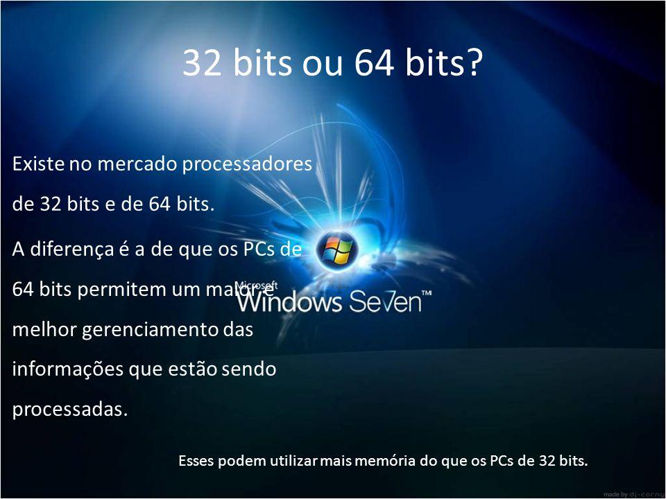 32 bits ou 64 bits? Existe no mercado processadores de 32 bits e de 64 bits. A diferença é a de que os PCs de 64 bits permitem um maior e melhor geren