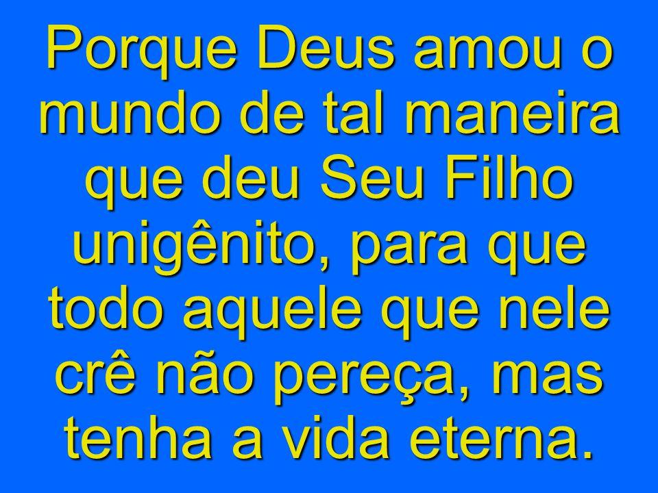 /HomemDeus Vida Homem Seu nome Morte João 3:16 Pecado Boasobras Religiões Meu nome Ir à igreja