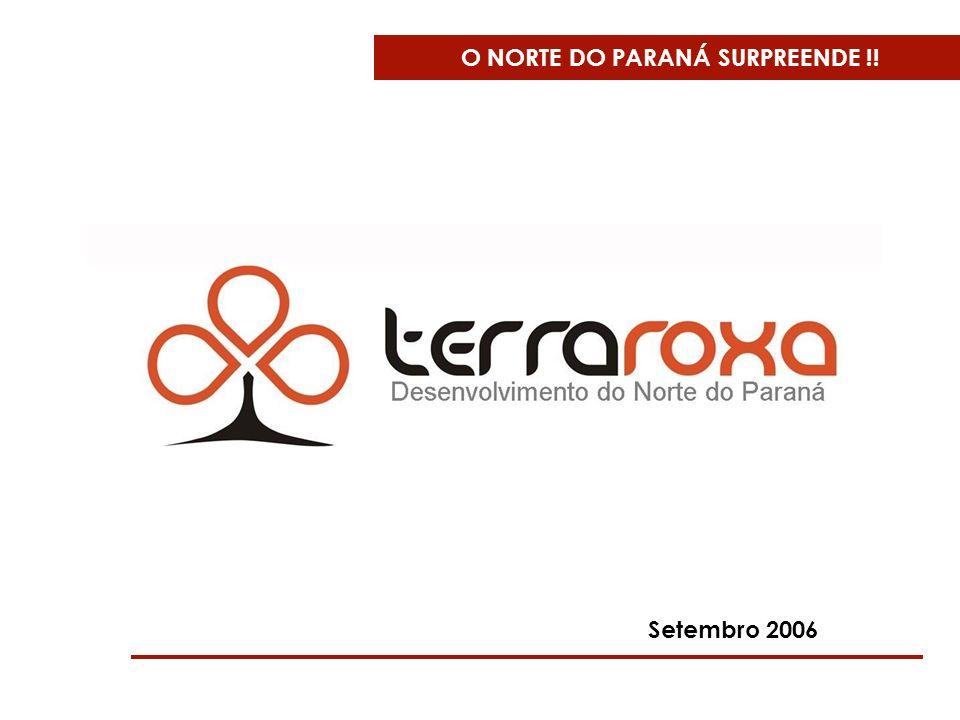 O NORTE DO PARANÁ SURPREENDE !! Setembro 2006
