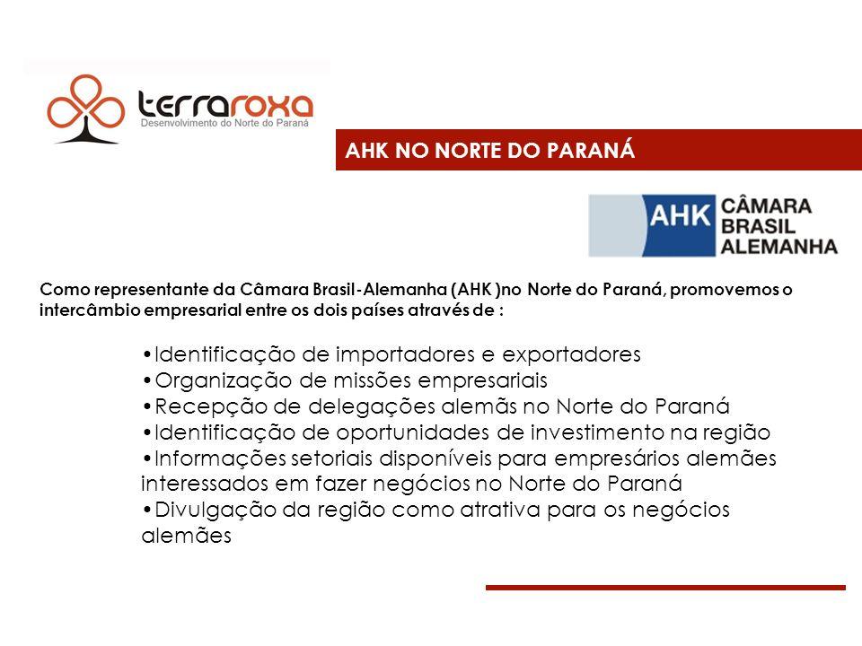 AHK NO NORTE DO PARANÁ Como representante da Câmara Brasil-Alemanha (AHK )no Norte do Paraná, promovemos o intercâmbio empresarial entre os dois paíse