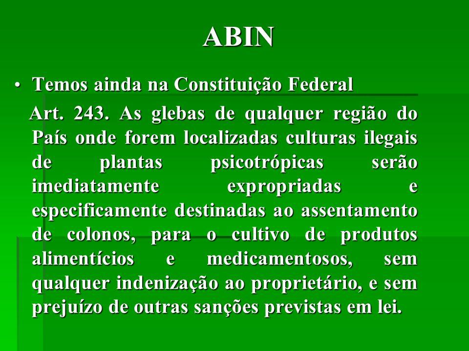 ABIN Temos ainda na Constituição Federal Temos ainda na Constituição Federal Art.