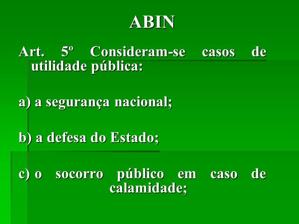 ABIN d) a salubridade pública; e) a criação e melhoramento de centros de população, seu abastecimento regular de meios de subsistência; f) o aproveitamento industrial das minas e das jazidas minerais, das águas e da energia hidráulica;