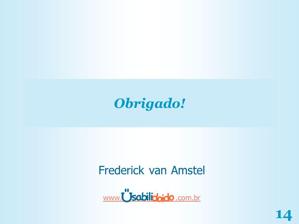 14 Obrigado! Frederick van Amstel www..com.br