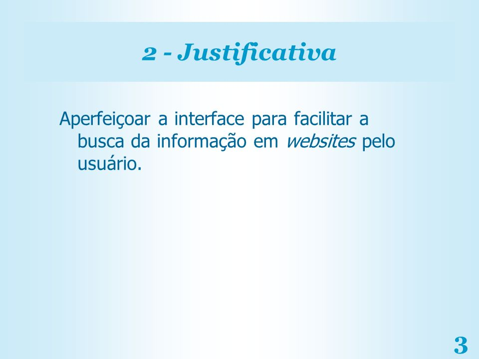 4 3 - Objetivos Desenvolver uma metodologia para auxiliar na análise da Interação Humano-Computador.