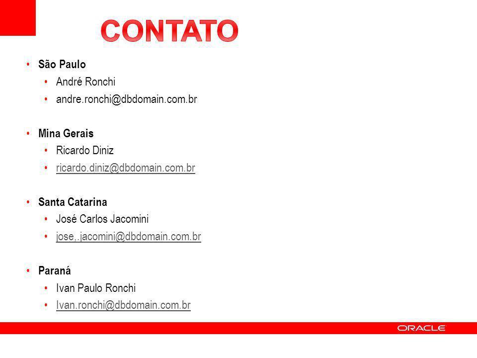 São Paulo André Ronchi andre.ronchi@dbdomain.com.br Mina Gerais Ricardo Diniz ricardo.diniz@dbdomain.com.br Santa Catarina José Carlos Jacomini jose,.