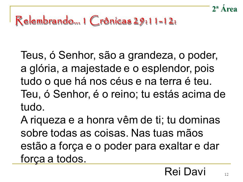 13 Deus sabe o que faz Salmo 135:6 Daniel 4:34-35 Isaías 45:6-7 Romanos 8:28 2ª Área