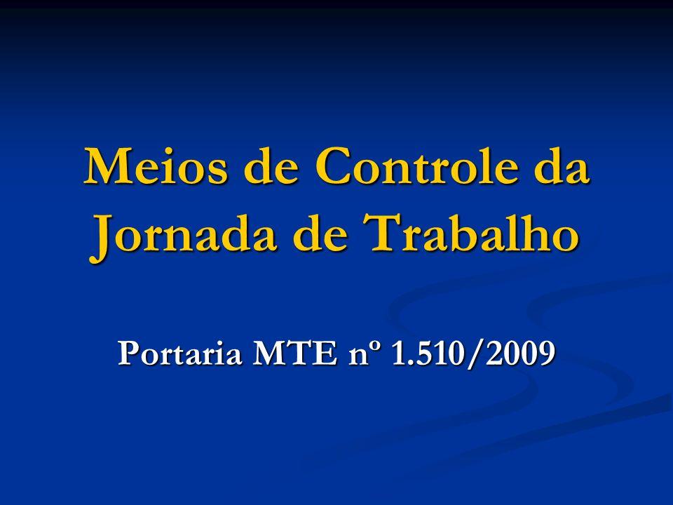 Meios de Controle da Jornada de Trabalho Portaria MTE nº 1.510/2009