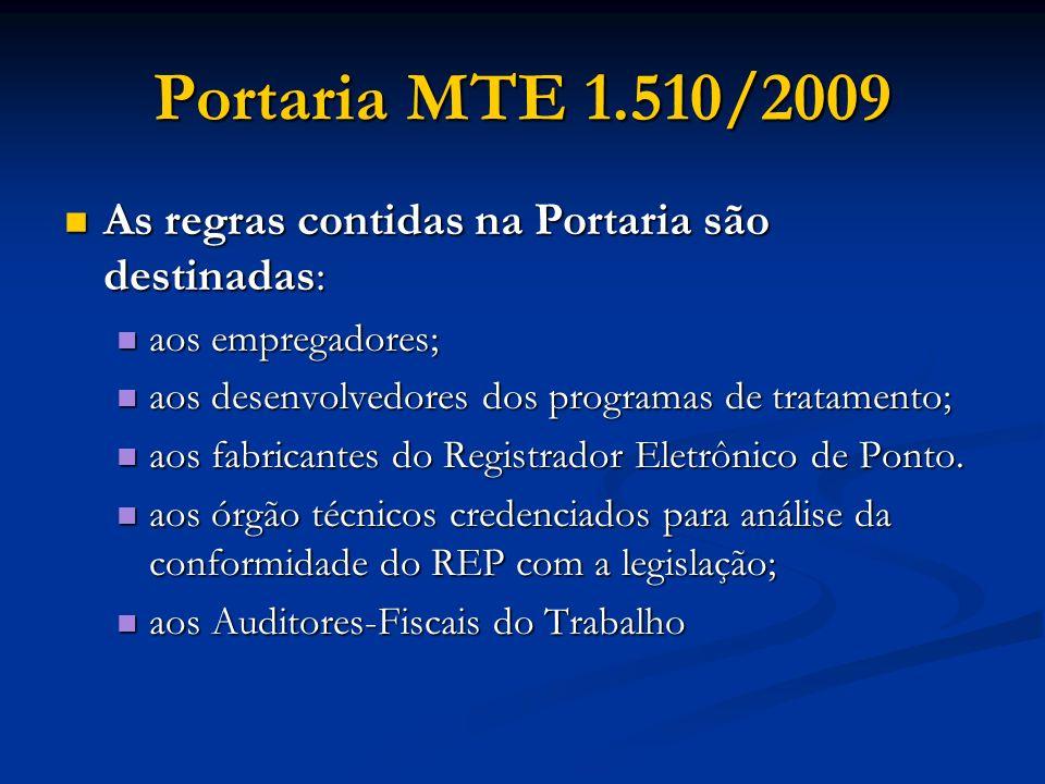 Portaria MTE 1.510/2009 As regras contidas na Portaria são destinadas: As regras contidas na Portaria são destinadas: aos empregadores; aos empregador
