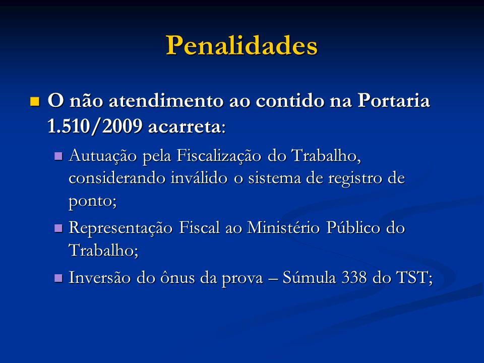 Penalidades O não atendimento ao contido na Portaria 1.510/2009 acarreta: O não atendimento ao contido na Portaria 1.510/2009 acarreta: Autuação pela