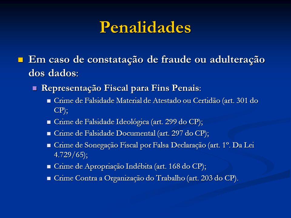 Penalidades Em caso de constatação de fraude ou adulteração dos dados: Em caso de constatação de fraude ou adulteração dos dados: Representação Fiscal