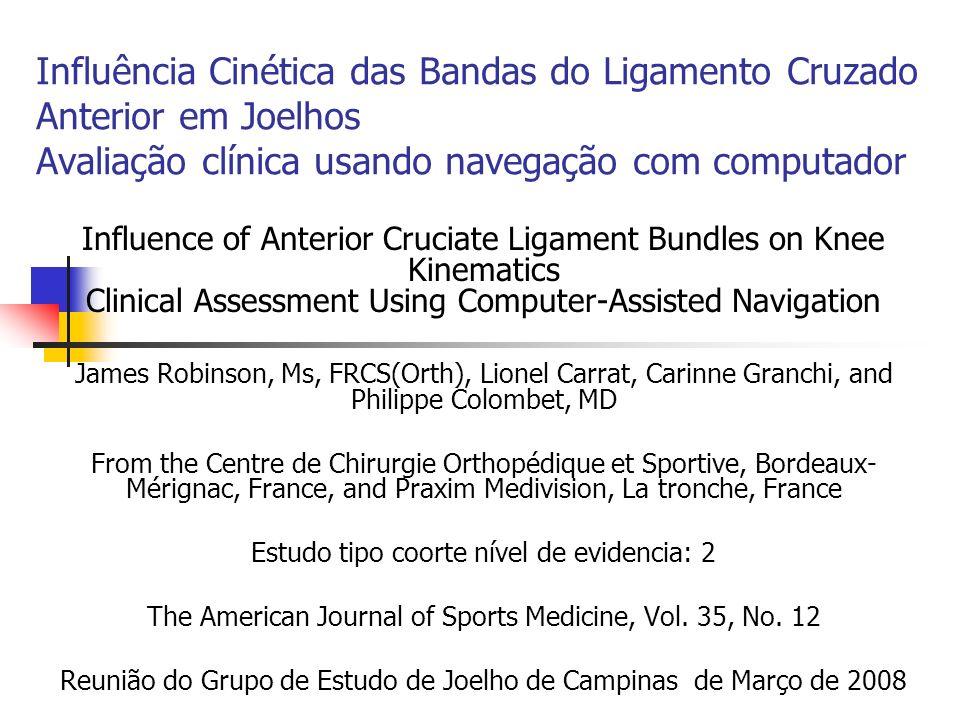 Influência Cinética das Bandas do Ligamento Cruzado Anterior em Joelhos Avaliação clínica usando navegação com computador Influence of Anterior Crucia
