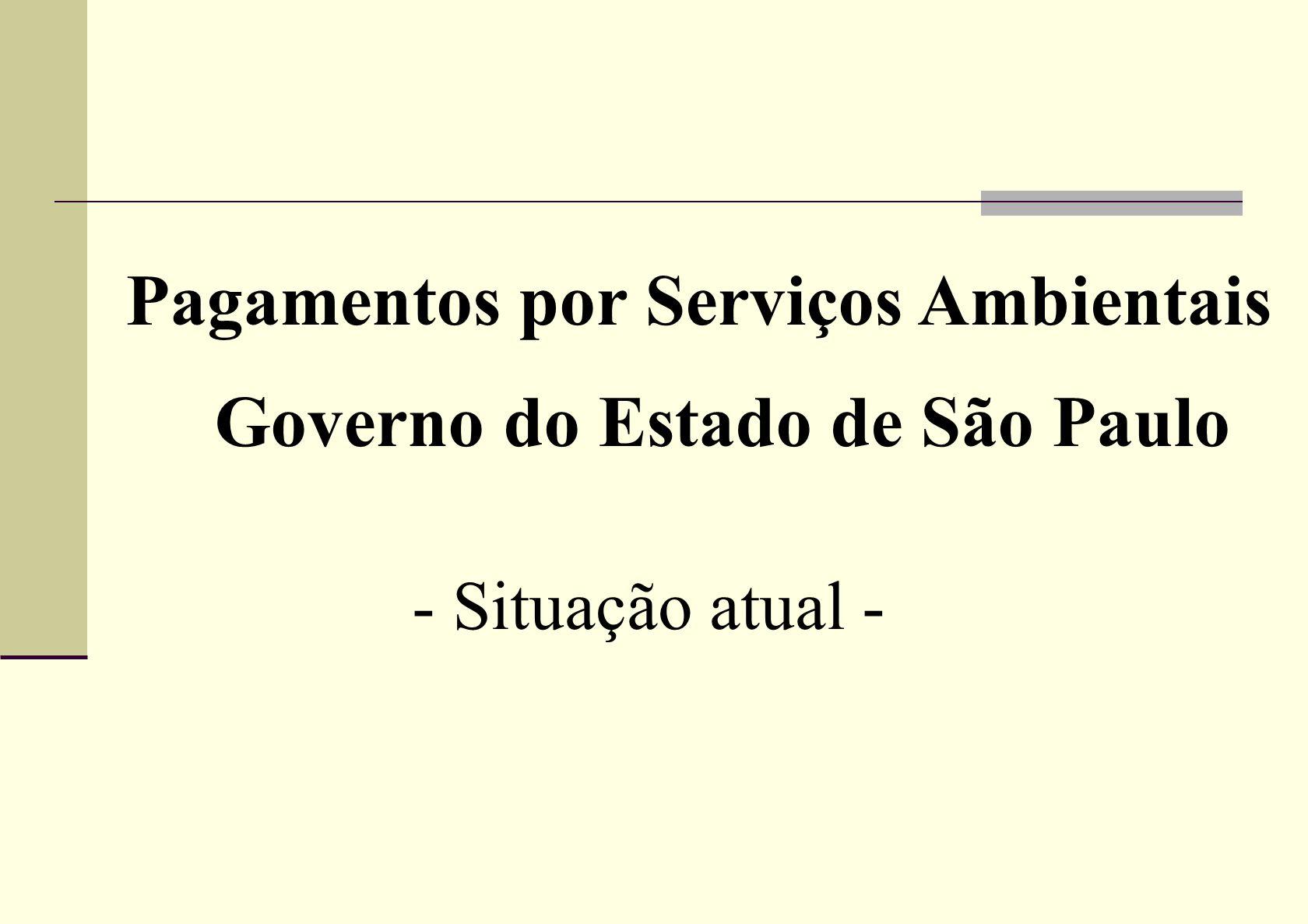 Pagamentos por Serviços Ambientais Governo do Estado de São Paulo - Situação atual -