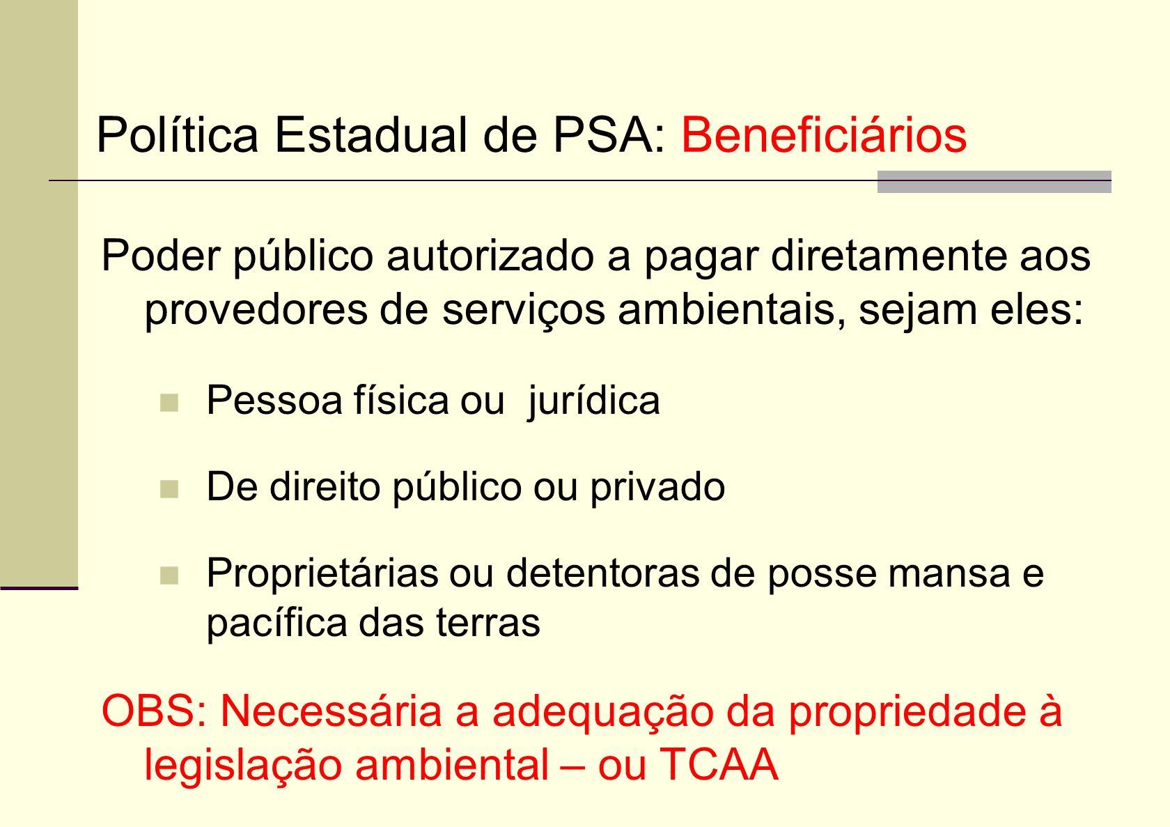 Poder público autorizado a pagar diretamente aos provedores de serviços ambientais, sejam eles: Pessoa física ou jurídica De direito público ou privad