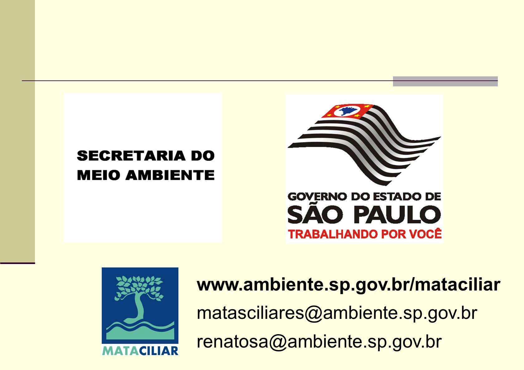 www.ambiente.sp.gov.br/mataciliar matasciliares@ambiente.sp.gov.br renatosa@ambiente.sp.gov.br