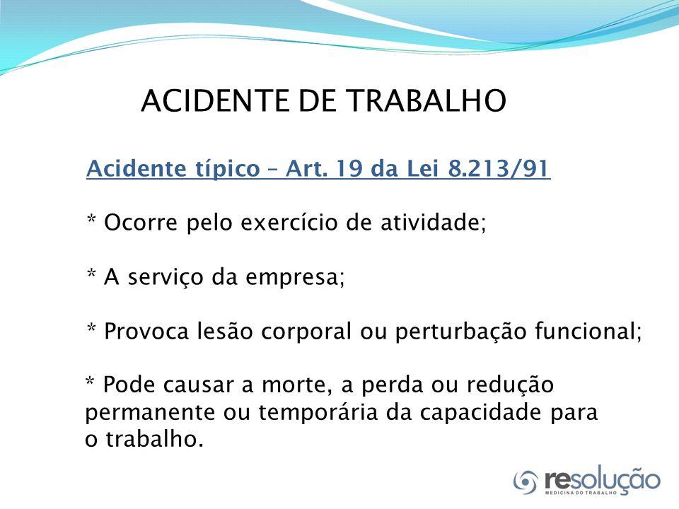 ACIDENTE DE TRABALHO Acidente típico – Art.