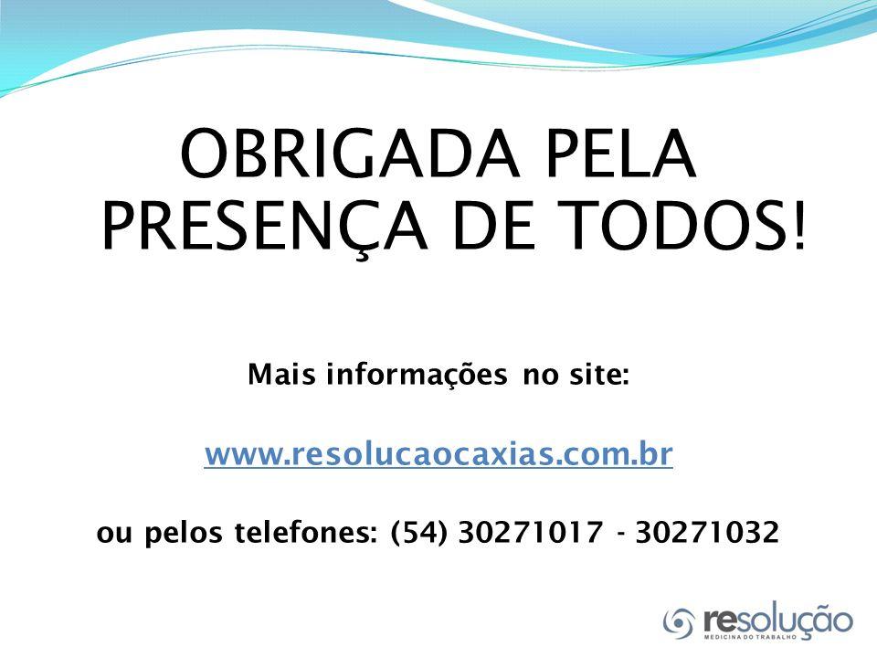 OBRIGADA PELA PRESENÇA DE TODOS.