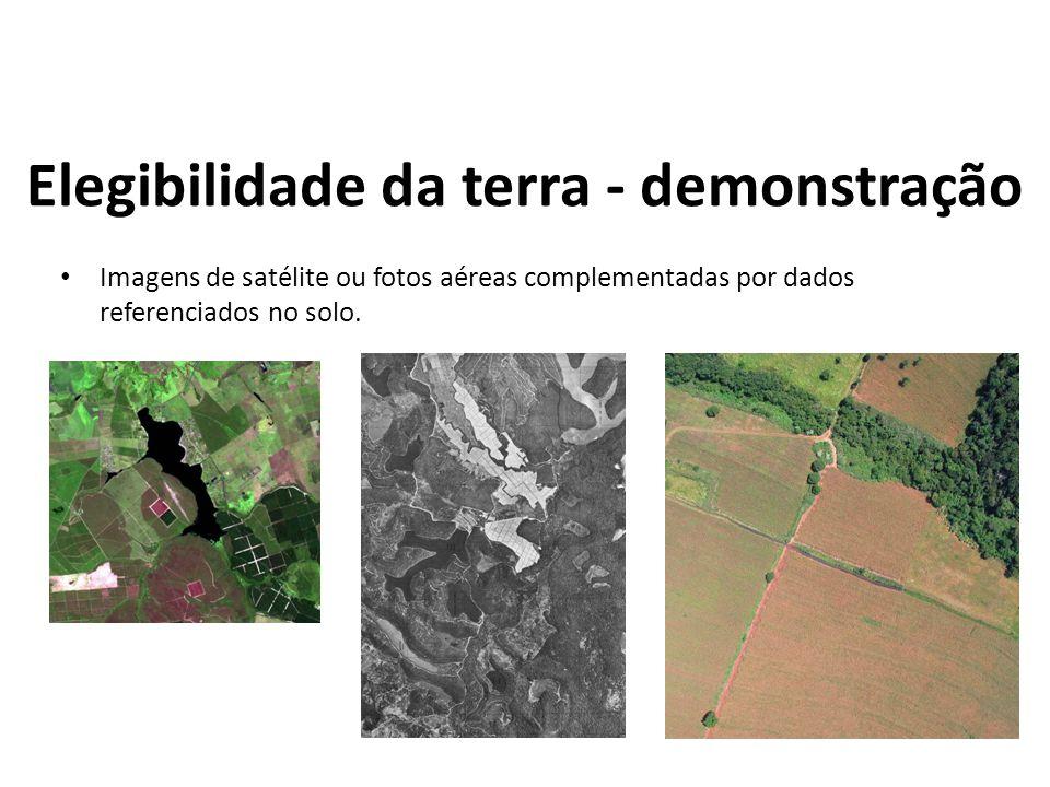 Elegibilidade da terra - demonstração Imagens de satélite ou fotos aéreas complementadas por dados referenciados no solo.