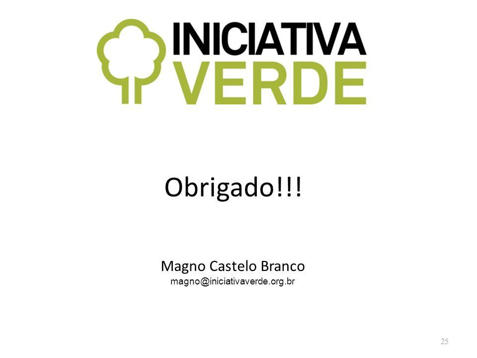 Obrigado!!! 25 Magno Castelo Branco magno@iniciativaverde.org.br