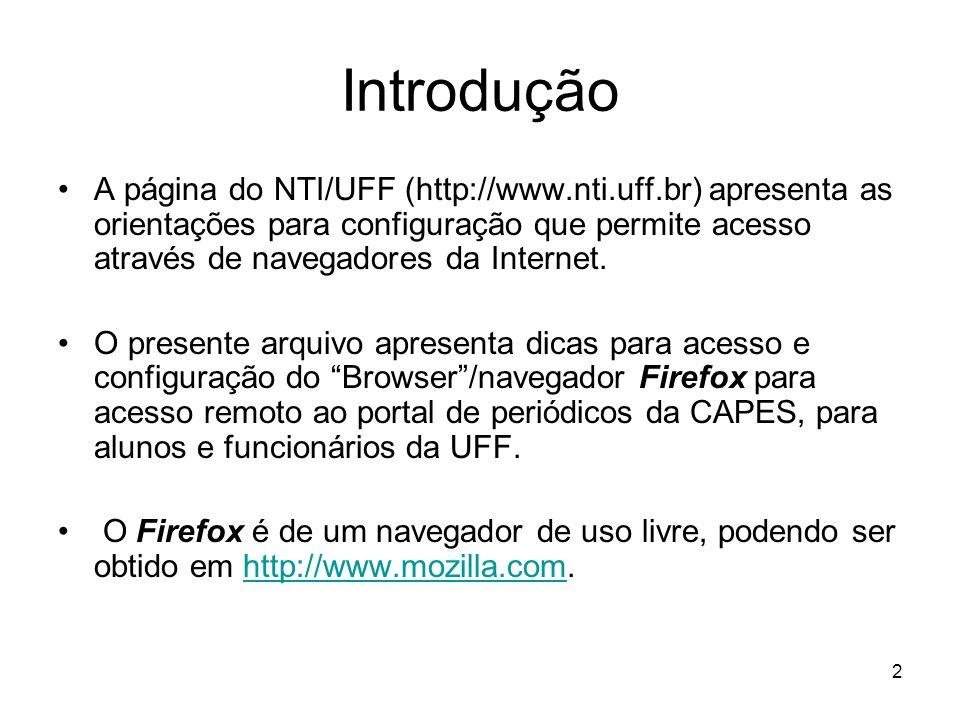 2 Introdução A página do NTI/UFF (http://www.nti.uff.br) apresenta as orientações para configuração que permite acesso através de navegadores da Inter