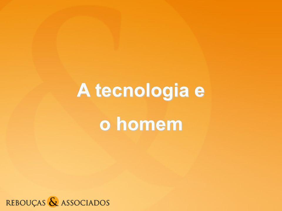 A tecnologia e o homem